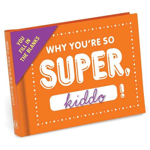 Super Journal - Why You're So Super Kiddo