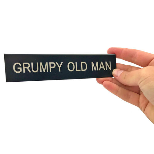 Grumpy Old Man Desk Sign